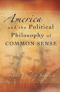 America and the Political Philosophy of Common Sense, by Scott Segrest